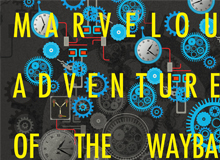 Take a Marvelous Adventure with the Wayback Machine